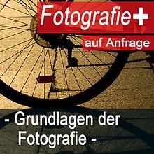 Fotografie + Grundlagen